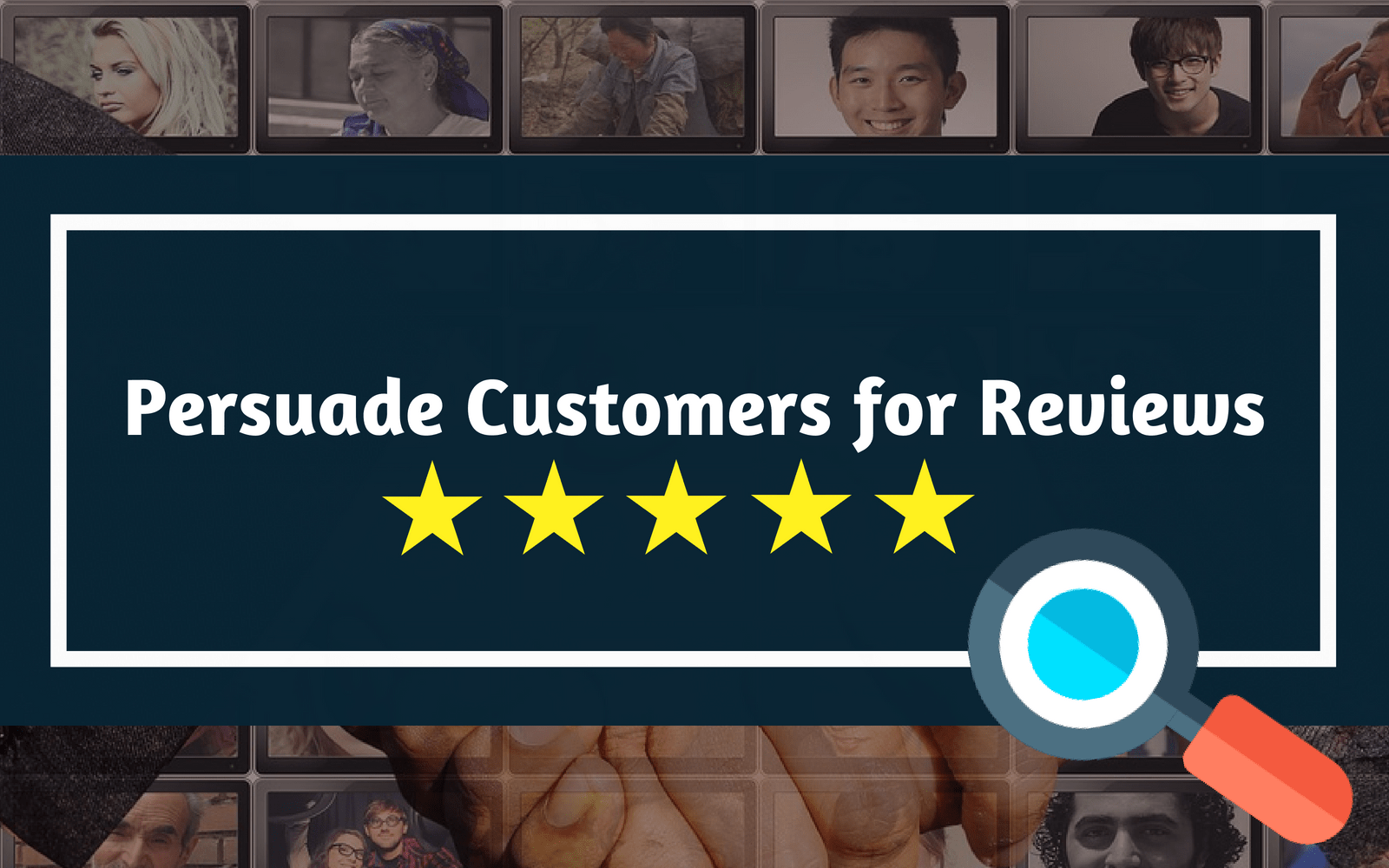Persuade Customers for 5 Star Reviews Image